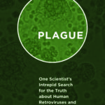 Plague– The Chronic Fatigue, Autism, Retrovirus and Vaccine Connection  (a Book Review)
